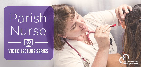 Parish Nurse Video Lecture Series